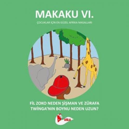 Makaku 6. Fil Zoko Neden Şişman ve Zürafa Twinga'nın Boynu Neden Uzun?