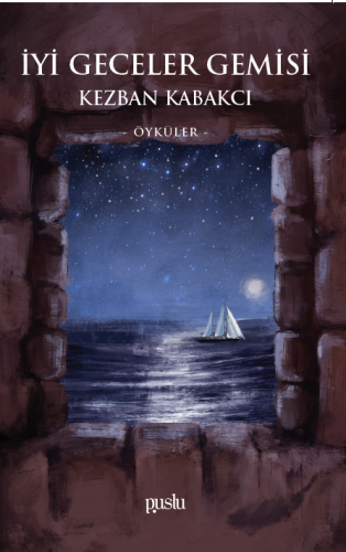 İyi Geceler Gemisi Kezban Kabakcı