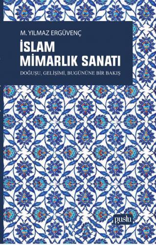 İslam Mimarlık Sanatı M.Yılmaz Ergüvenç