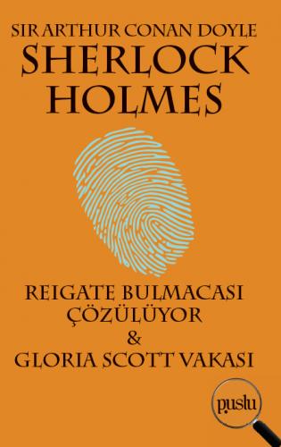 Sherlock Holmes-Reıgate Bulmacası Çözülüyor & Glorıa Scott Vakası Sir